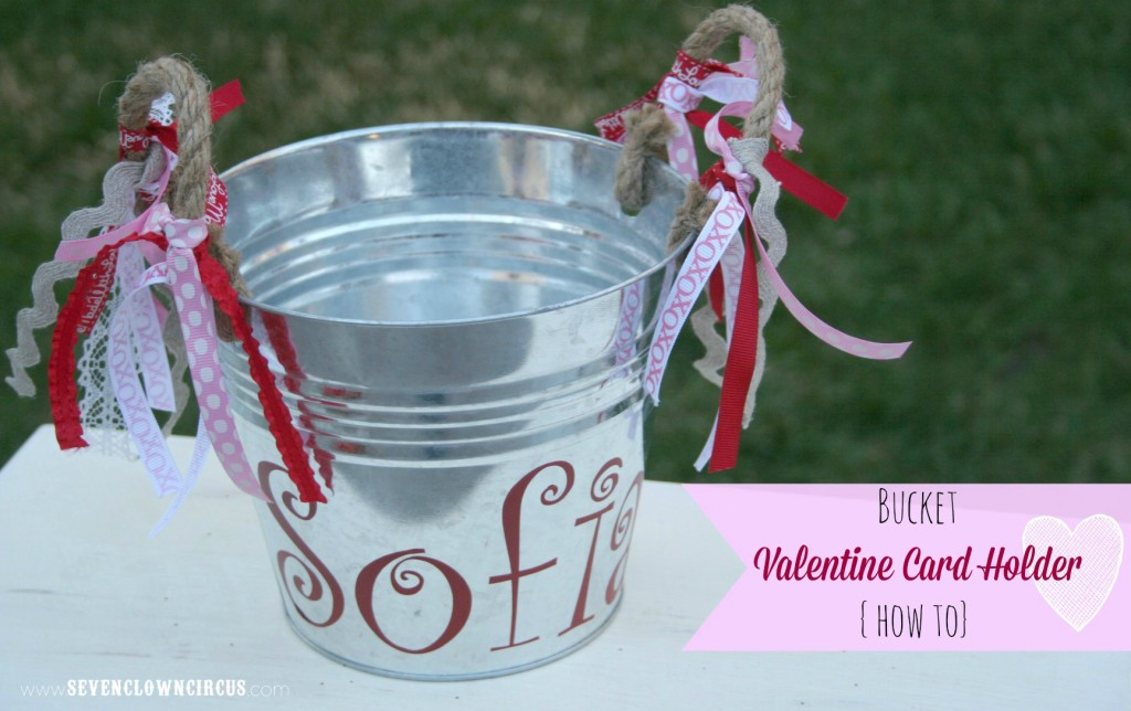 Bucket  Valentine Card Holder  {how to}