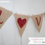 DIY Burlap LOVE Banner {how to}