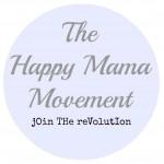 The Happy Mama Movement Take One {#HappyMama}