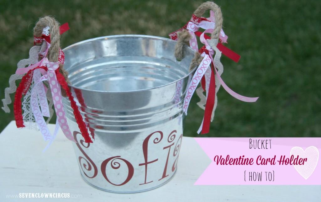 Bucket  Valentine Card Holder  {how to}